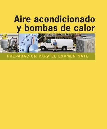 Preparing for the NATE Exam: Air Conditioning & Heat Pumps (Spanish Version)